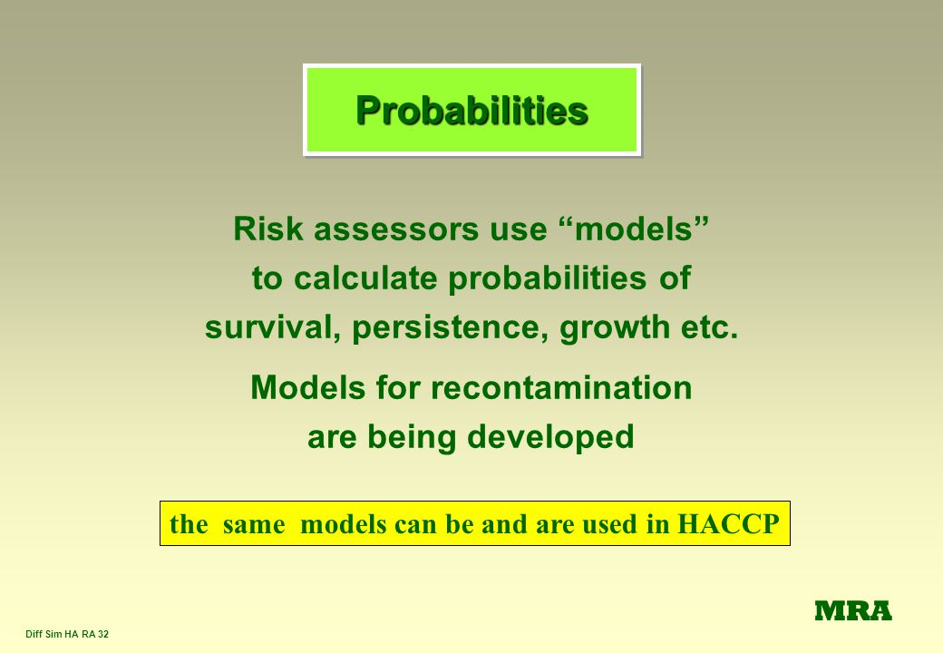 Probabilities Risk assessors use models
