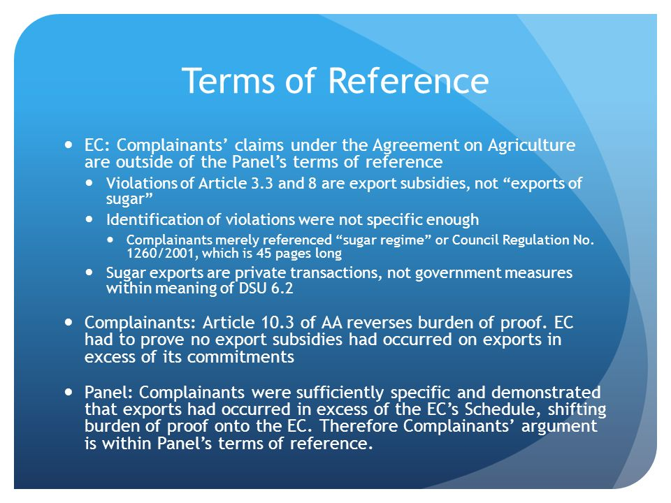 Terms of Reference EC: Complainants' claims under the Agreement on Agriculture are outside of the Panel's terms of reference.