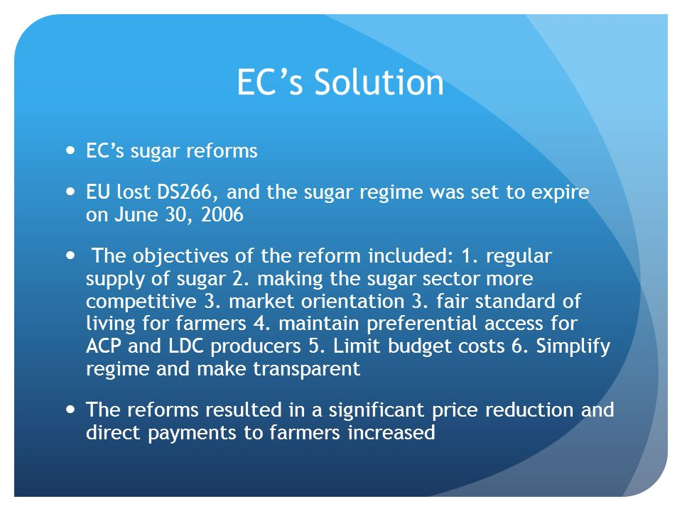 EC's Solution EC's sugar reforms
