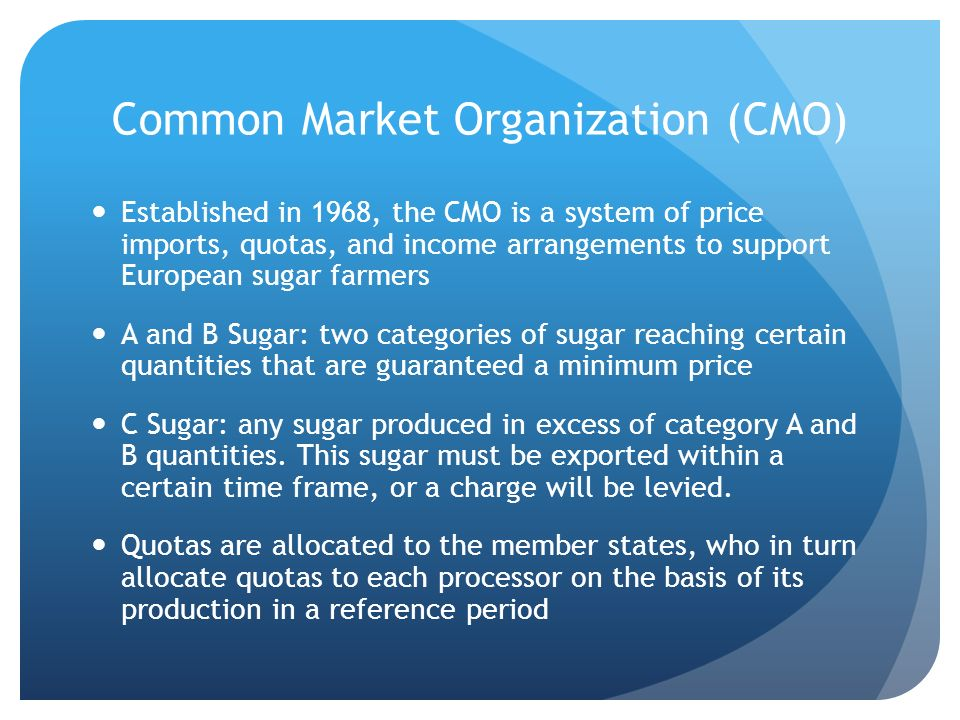 Common Market Organization (CMO)
