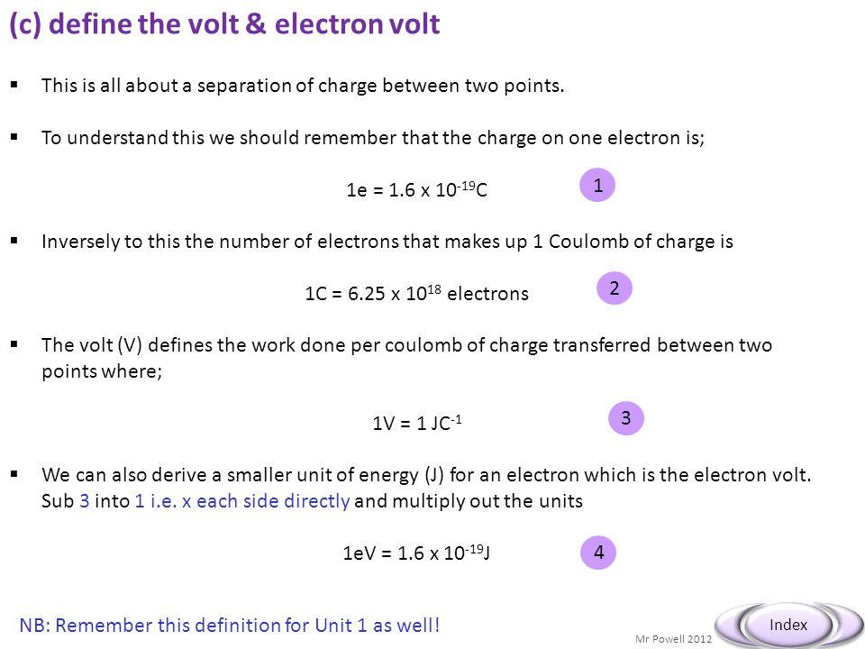 (c) define the volt & electron volt