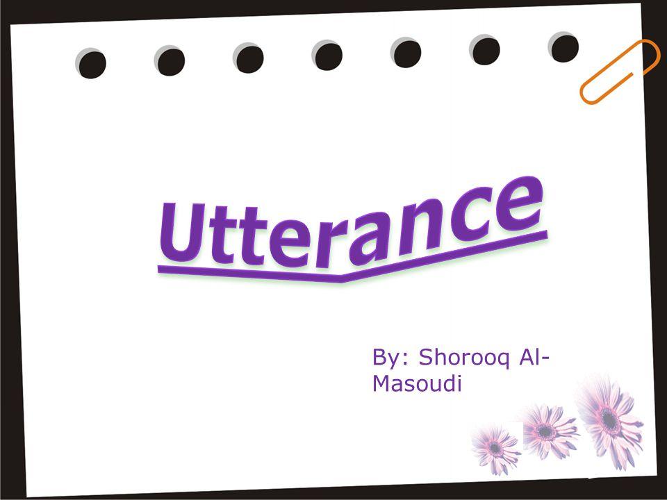 Utterance By: Shorooq Al-Masoudi