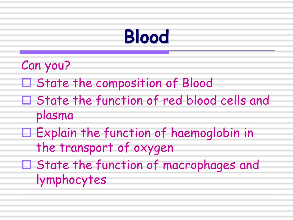Blood Can you State the composition of Blood
