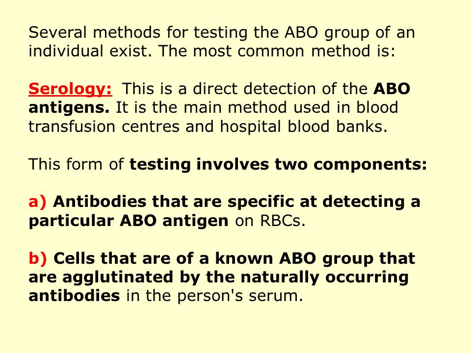 Several methods for testing the ABO group of an individual exist