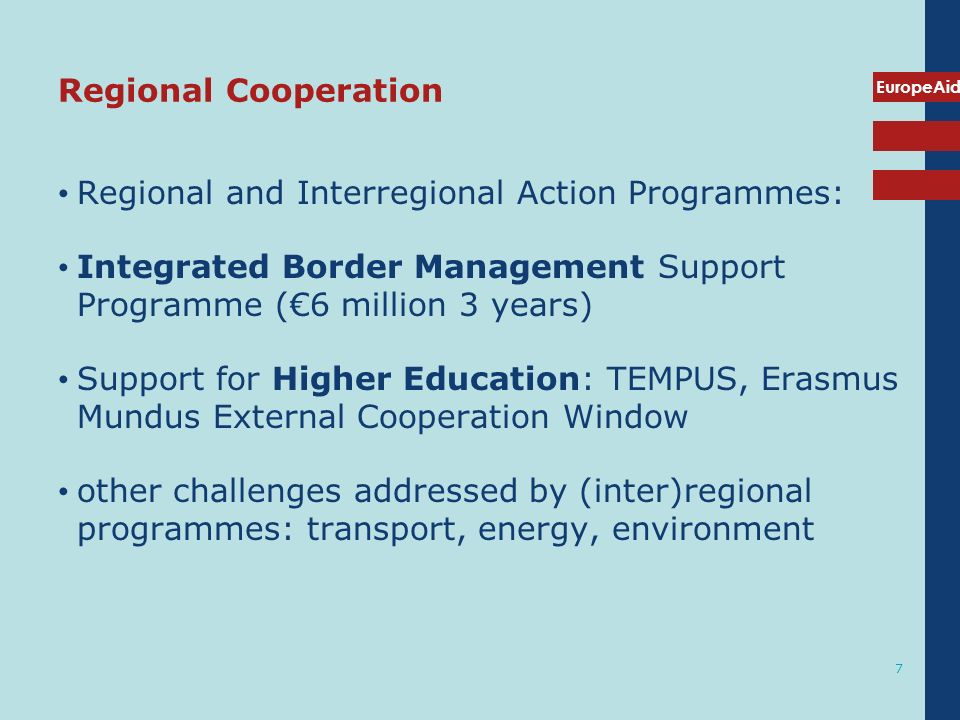 Regional Cooperation Regional and Interregional Action Programmes: Integrated Border Management Support Programme (€6 million 3 years)