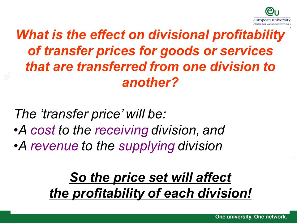 So the price set will affect the profitability of each division!
