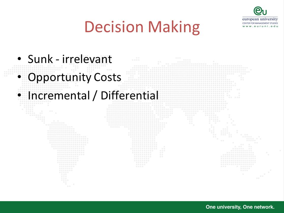 Decision Making Sunk - irrelevant Opportunity Costs