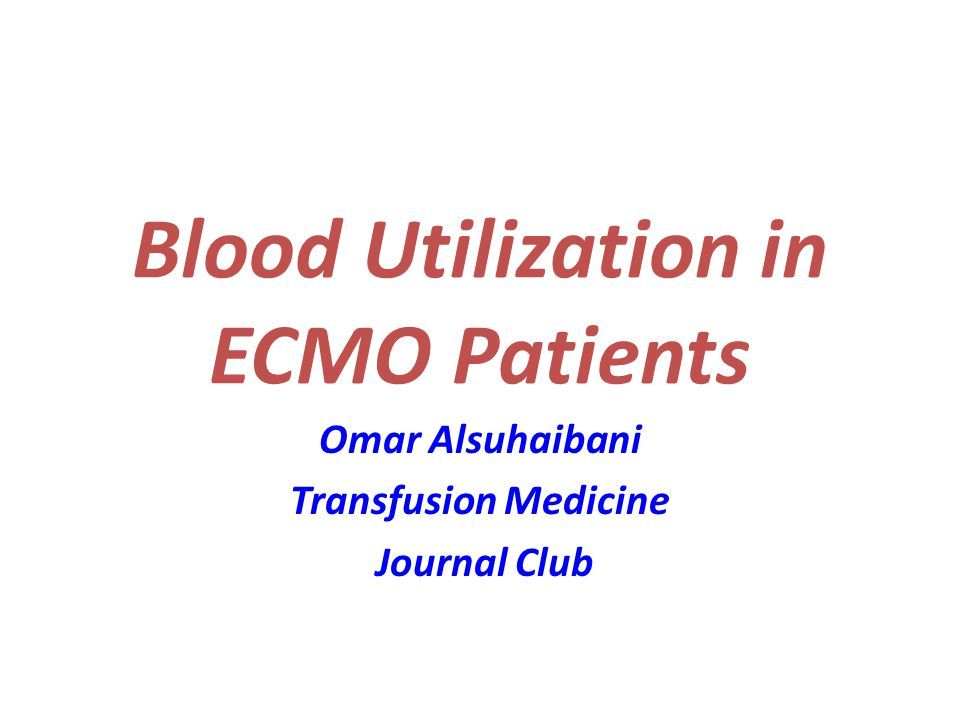 Blood Utilization in ECMO Patients