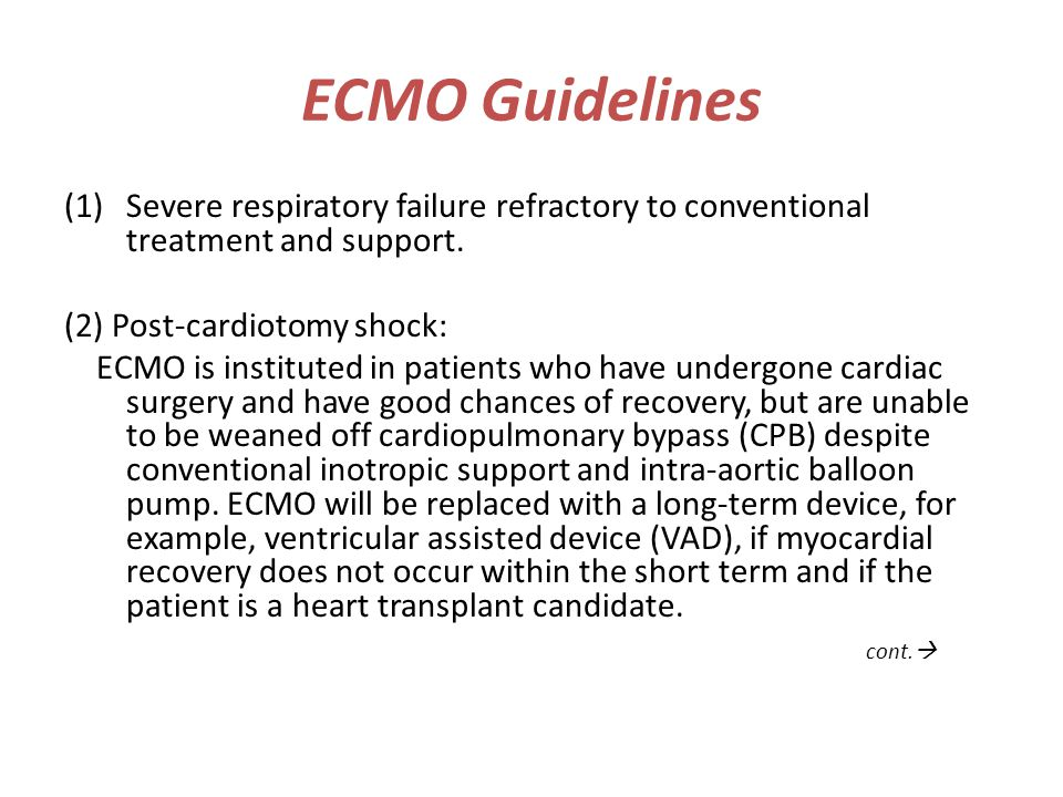 ECMO Guidelines Severe respiratory failure refractory to conventional treatment and support. (2) Post-cardiotomy shock: