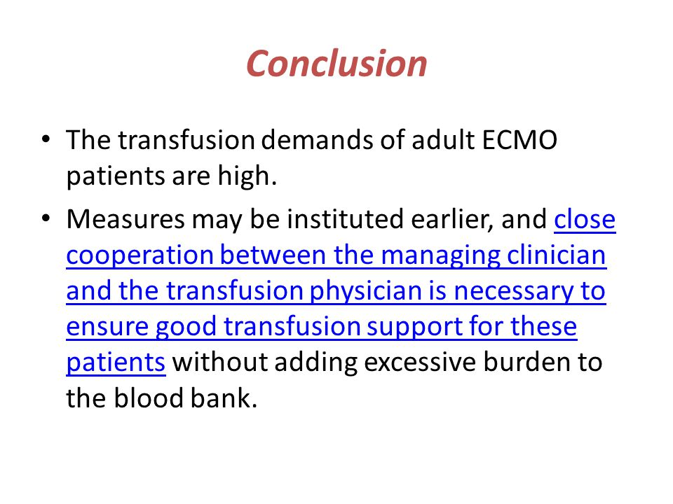 Conclusion The transfusion demands of adult ECMO patients are high.
