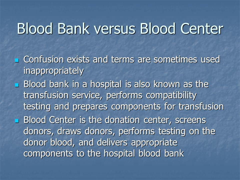 Blood Bank versus Blood Center