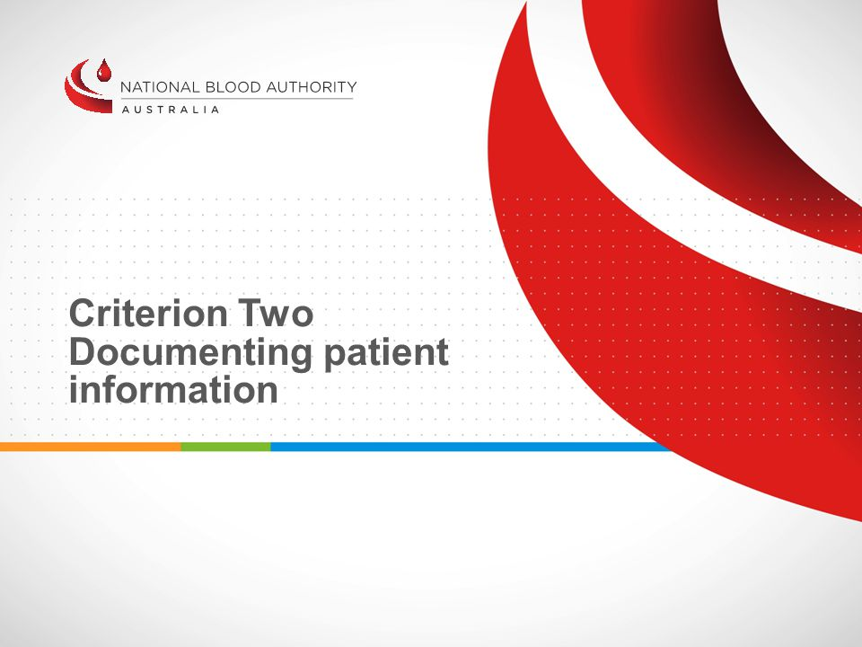 Criterion Two Documenting patient information