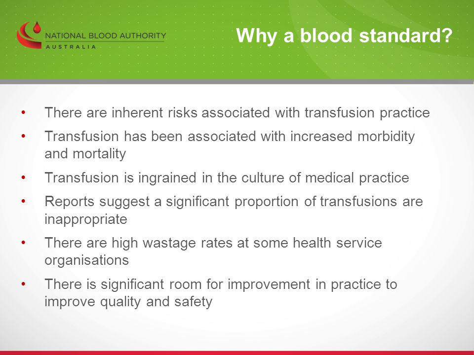 Why a blood standard There are inherent risks associated with transfusion practice.