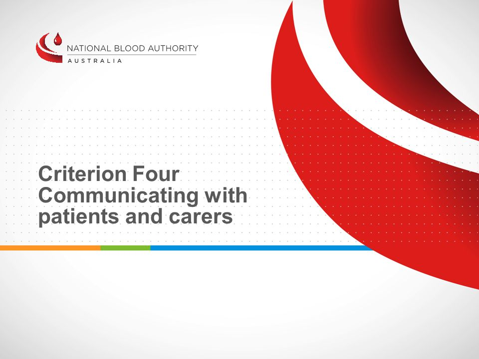 Criterion Four Communicating with patients and carers