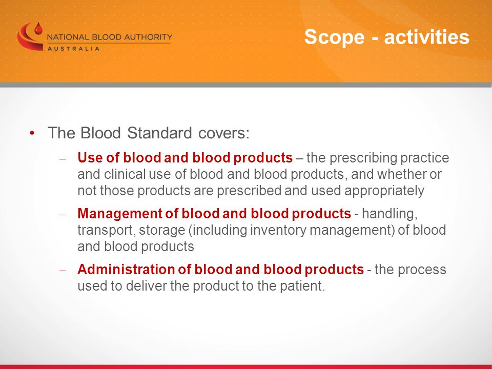 Scope - activities The Blood Standard covers: