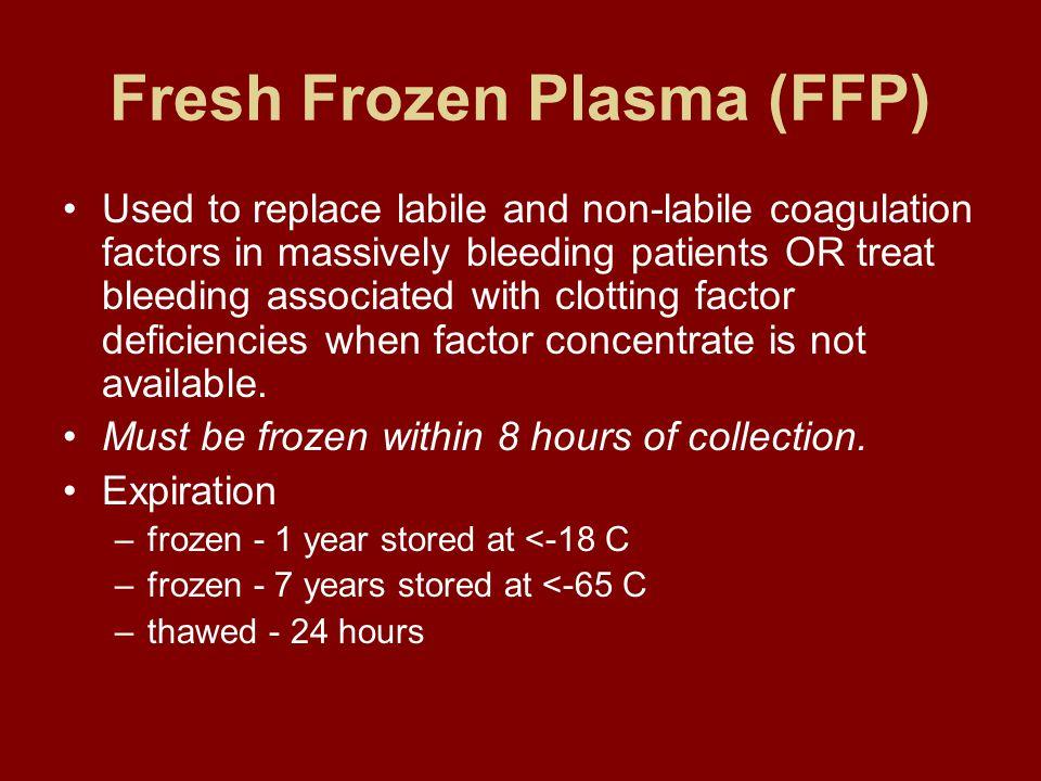 Fresh Frozen Plasma (FFP)