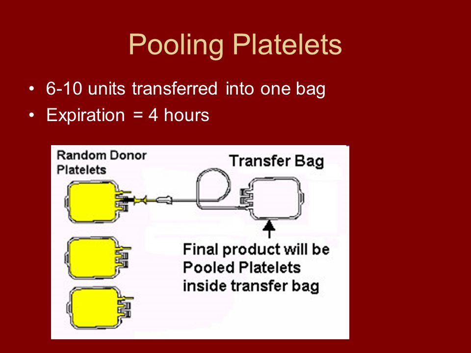 Pooling Platelets 6-10 units transferred into one bag