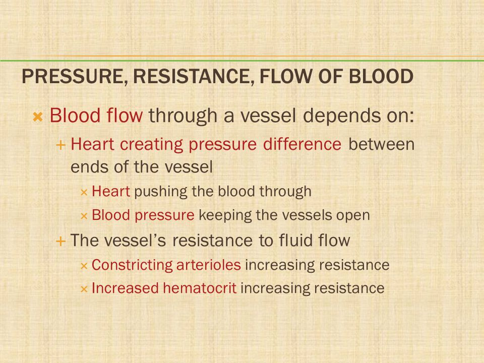 Pressure, Resistance, Flow of Blood
