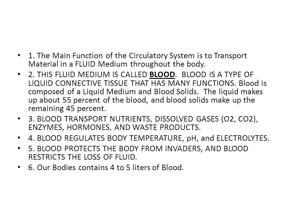 1. The Main Function of the Circulatory System is to Transport Material in a FLUID Medium throughout the body.