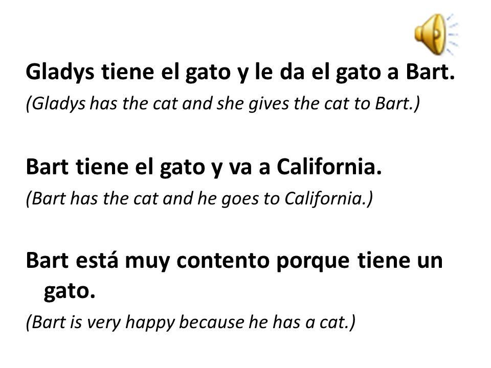 Gladys tiene el gato y le da el gato a Bart.