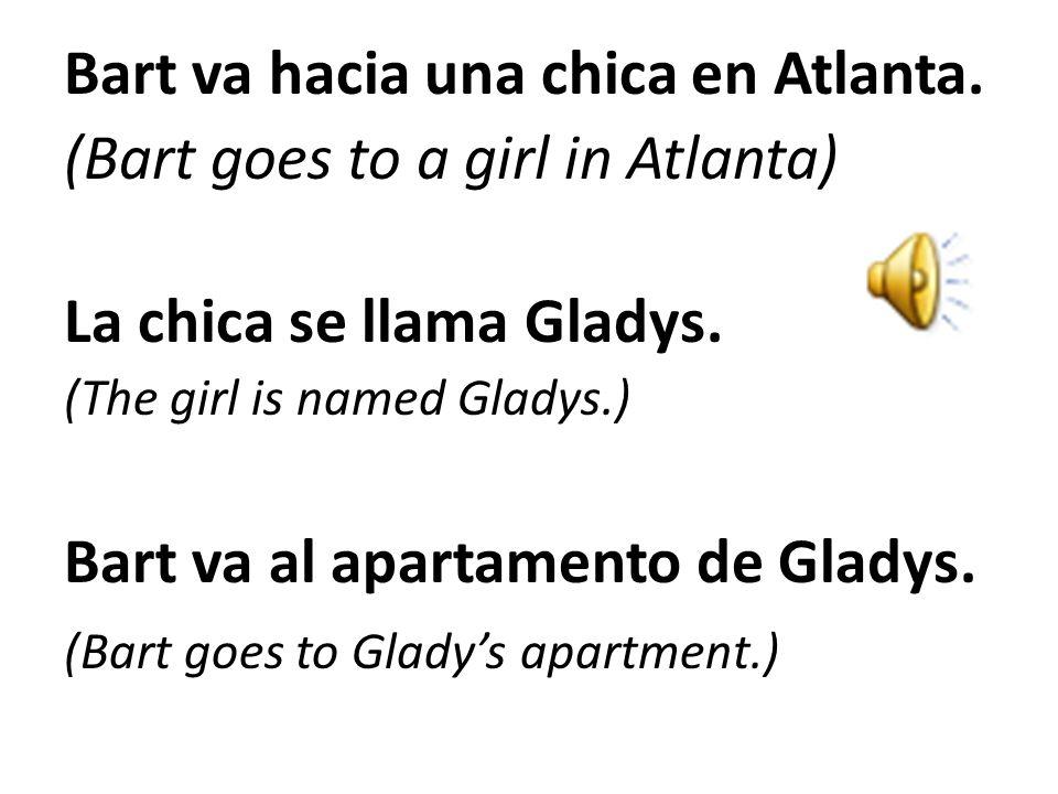Bart va hacia una chica en Atlanta. (Bart goes to a girl in Atlanta)