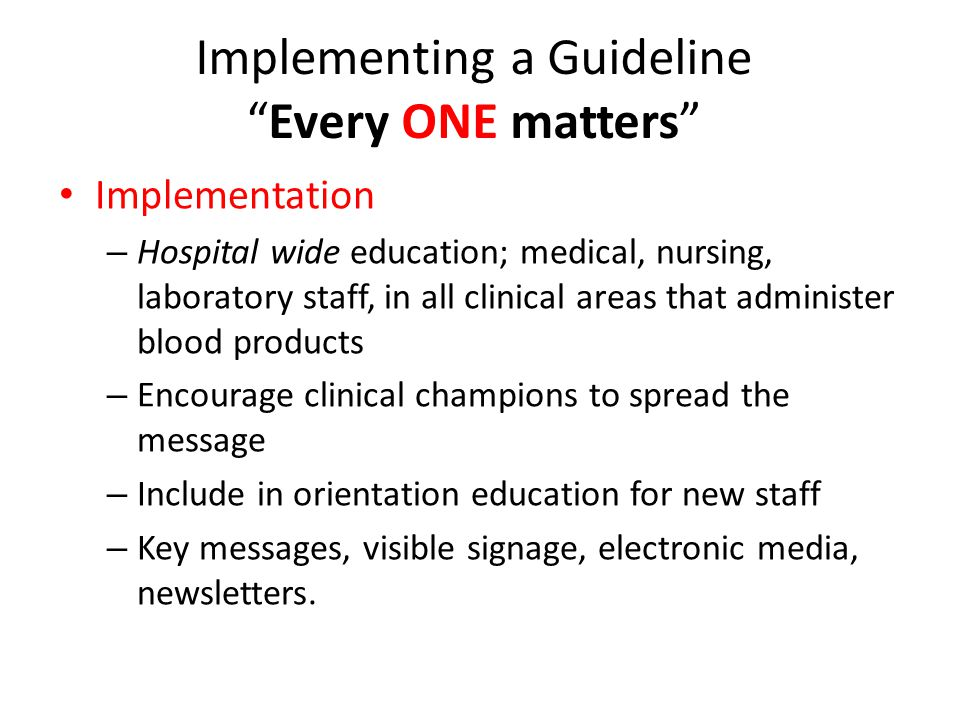 Implementing a Guideline Every ONE matters