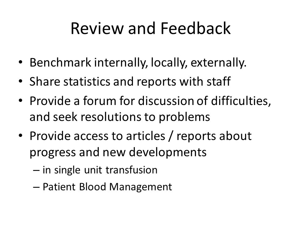 Review and Feedback Benchmark internally, locally, externally.