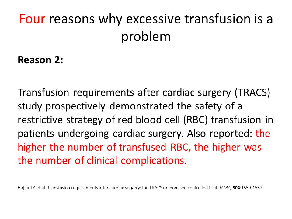 Four reasons why excessive transfusion is a problem