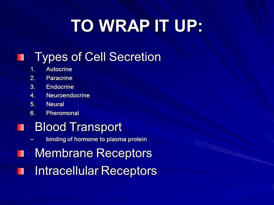 TO WRAP IT UP: Types of Cell Secretion Blood Transport