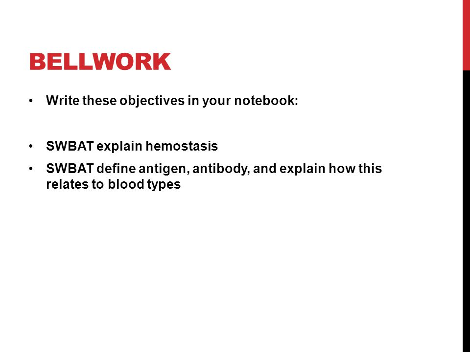 Bellwork Write these objectives in your notebook: