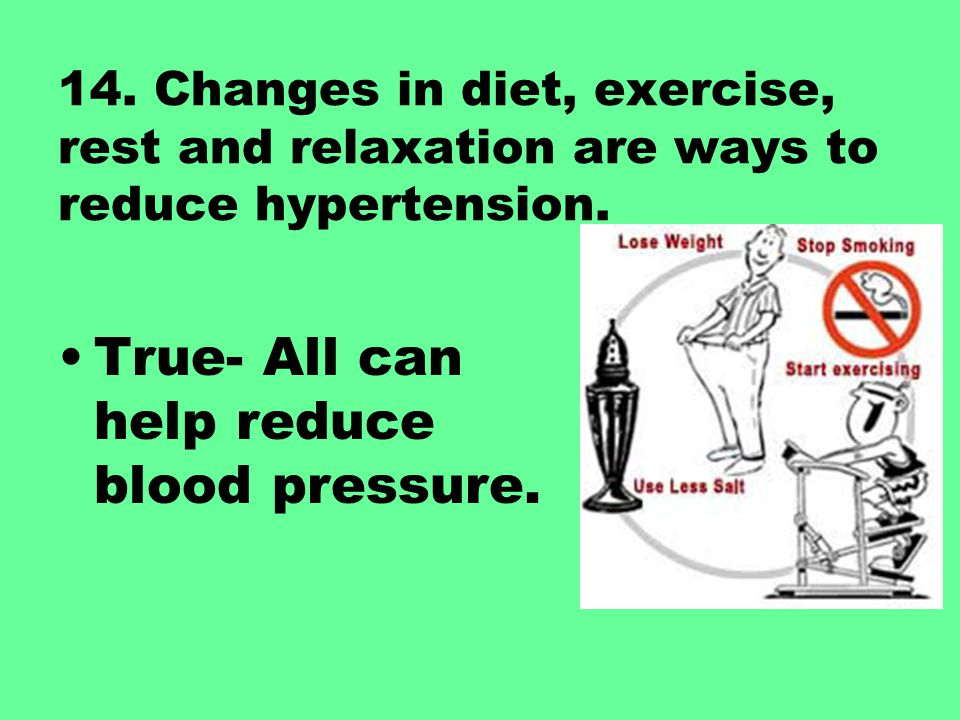 True- All can help reduce blood pressure.