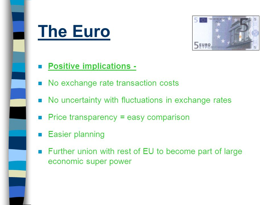 The Euro Positive implications - No exchange rate transaction costs
