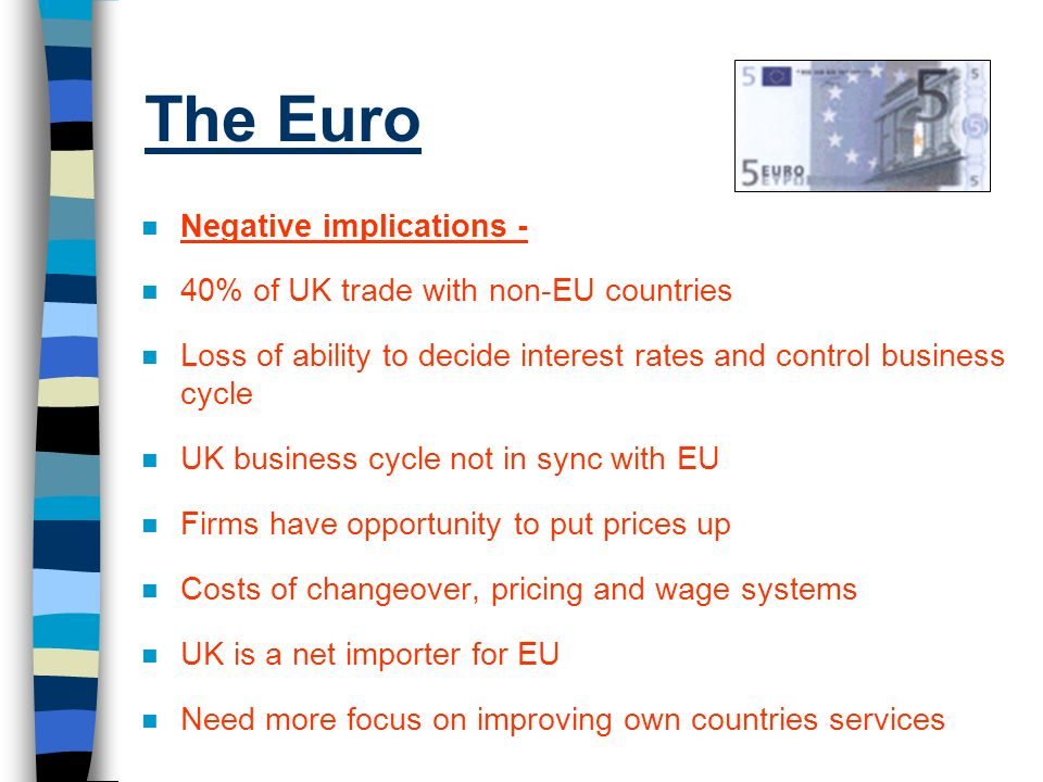 The Euro Negative implications - 40% of UK trade with non-EU countries