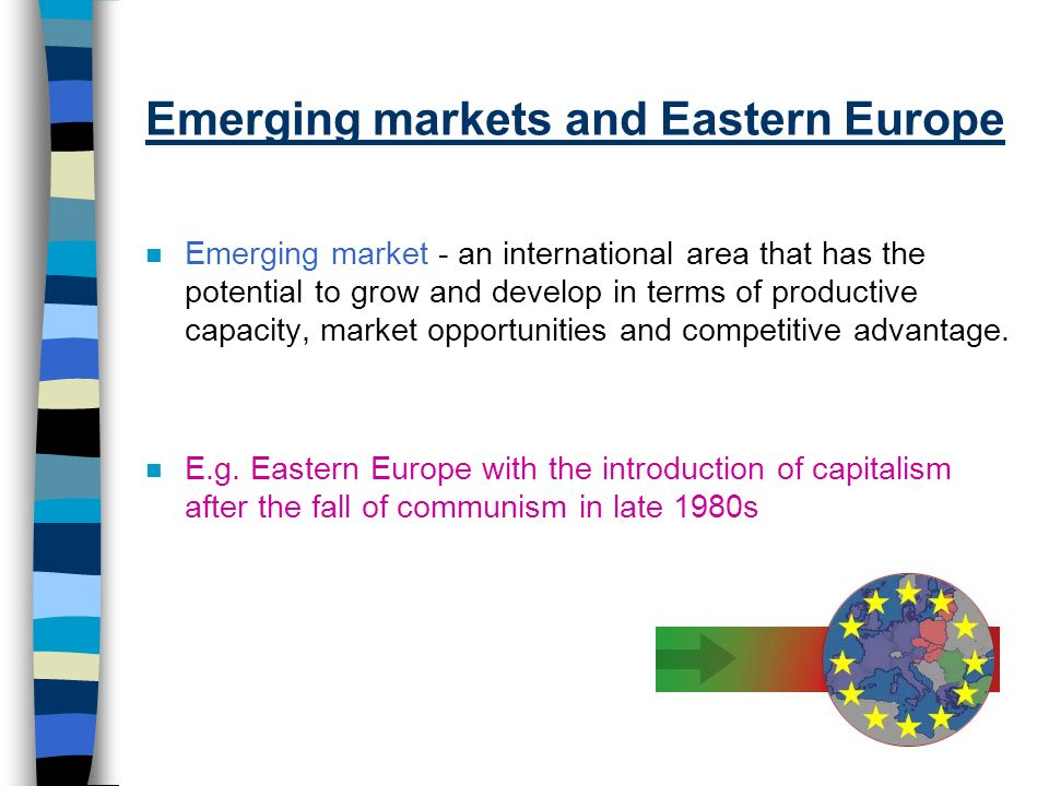 Emerging markets and Eastern Europe