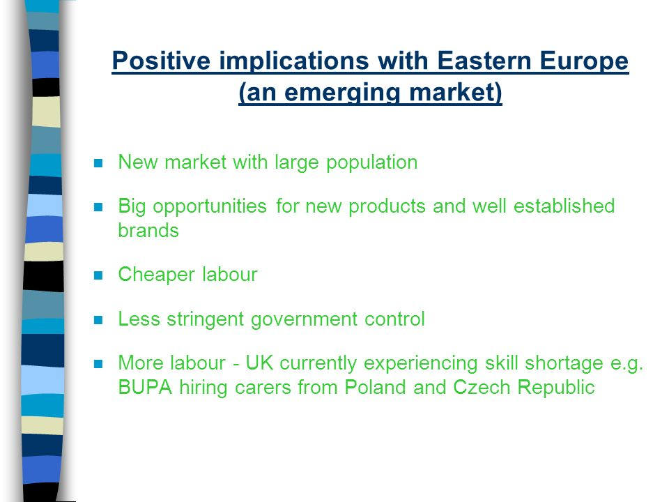 Positive implications with Eastern Europe (an emerging market)