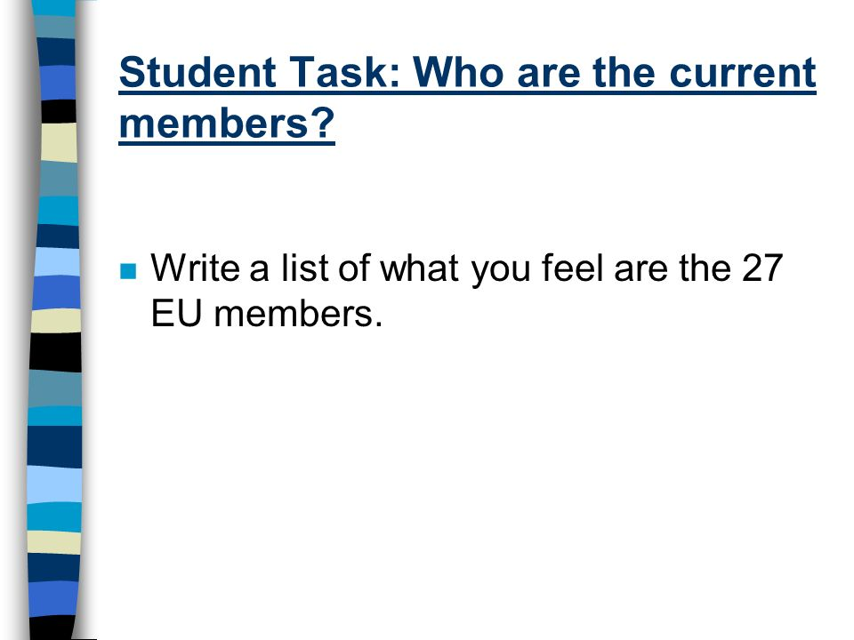 Student Task: Who are the current members