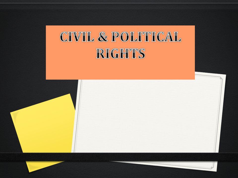 CIVIL & POLITICAL RIGHTS