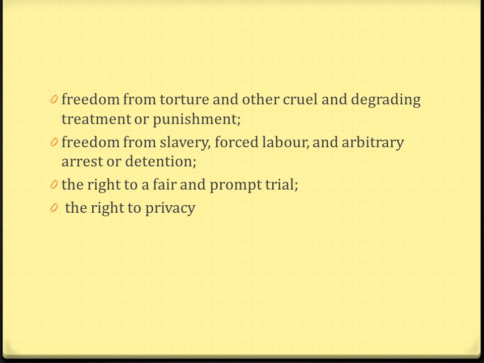 freedom from torture and other cruel and degrading treatment or punishment;