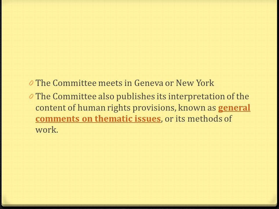 The Committee meets in Geneva or New York