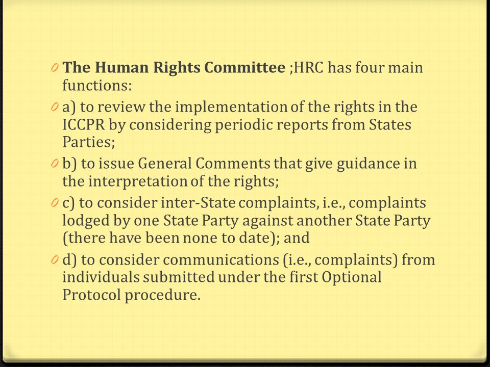 The Human Rights Committee ;HRC has four main functions: