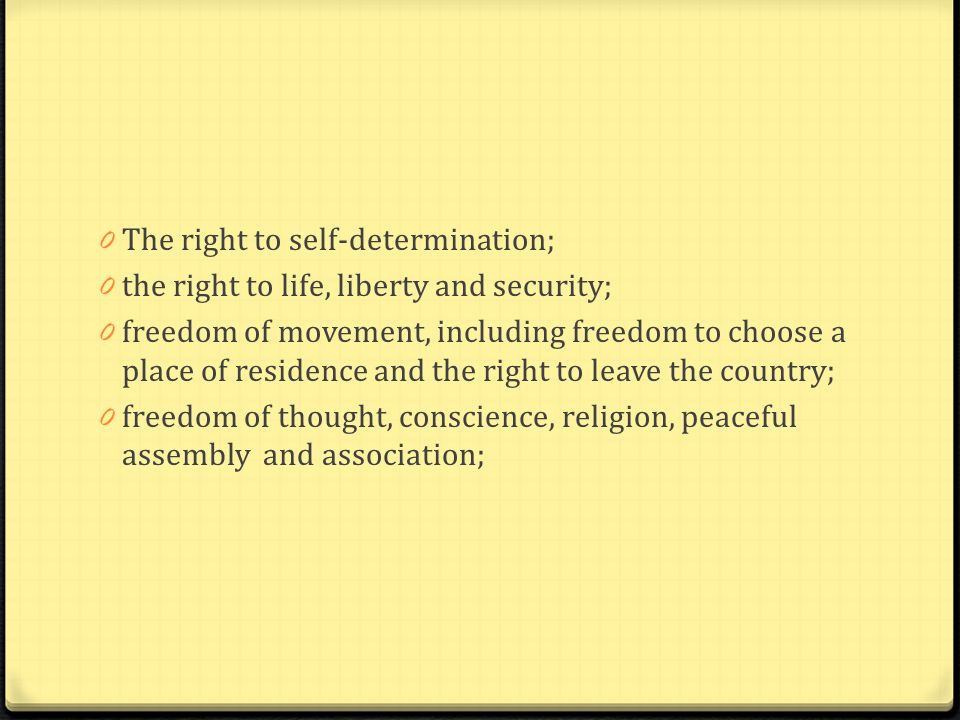 The right to self-determination;
