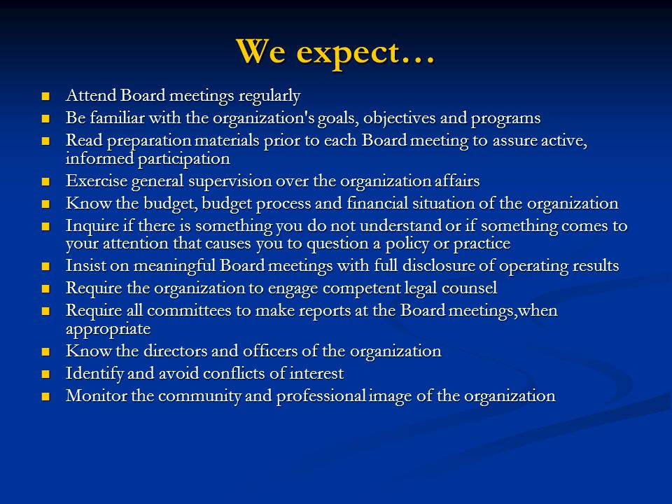 We expect… Attend Board meetings regularly