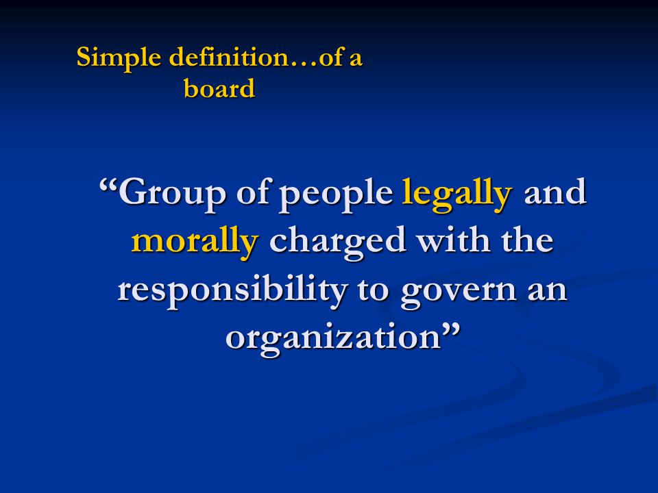 Simple definition…of a board