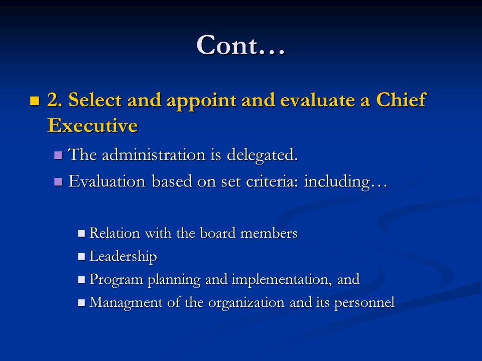 Cont… 2. Select and appoint and evaluate a Chief Executive