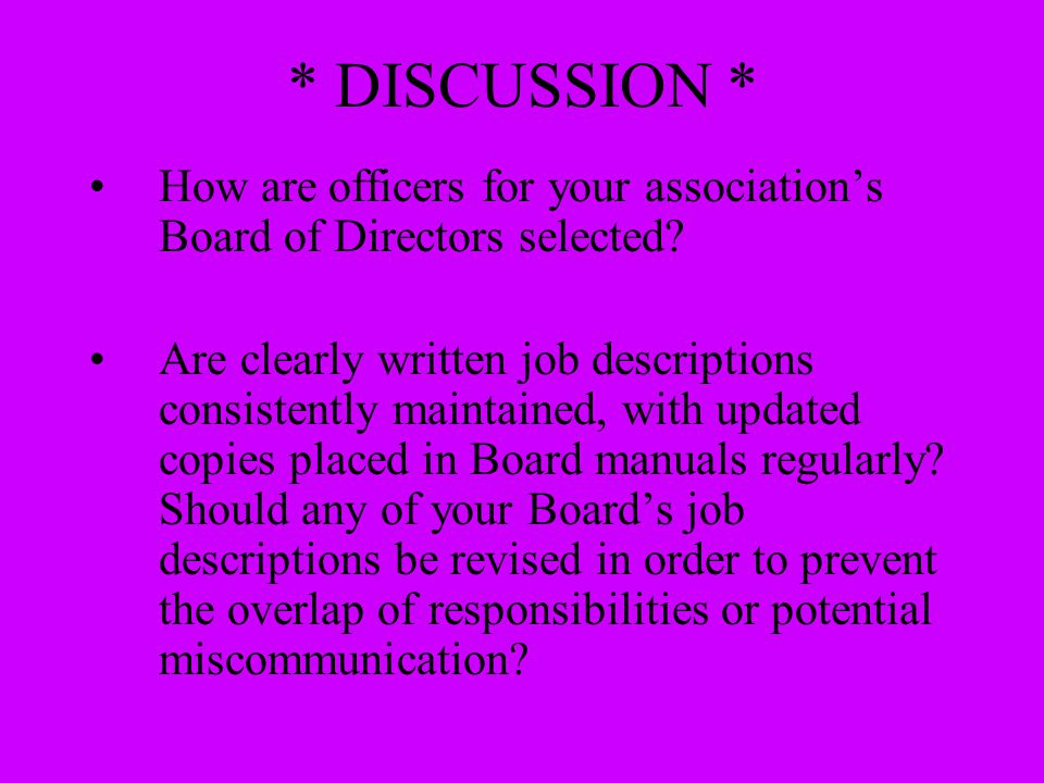 * DISCUSSION * How are officers for your association's Board of Directors selected