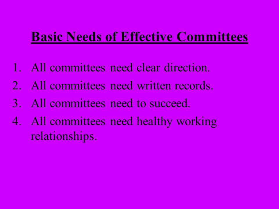 Basic Needs of Effective Committees