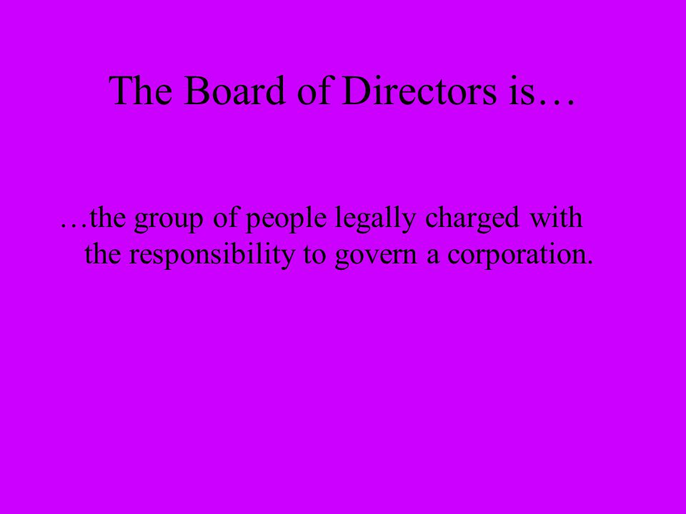 The Board of Directors is…
