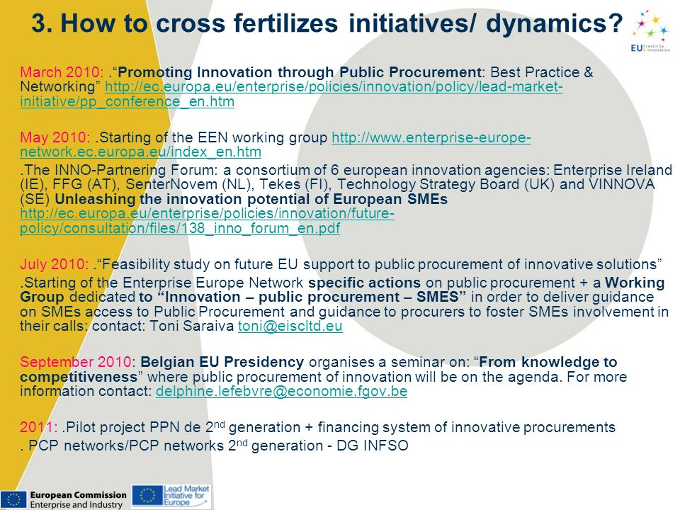3. How to cross fertilizes initiatives/ dynamics