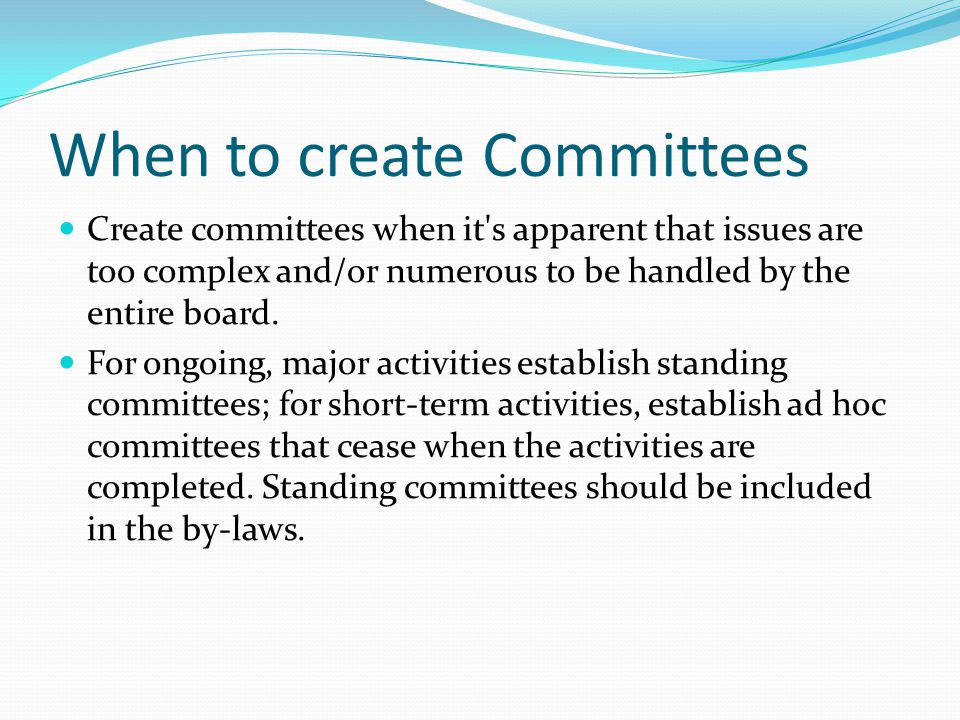 When to create Committees