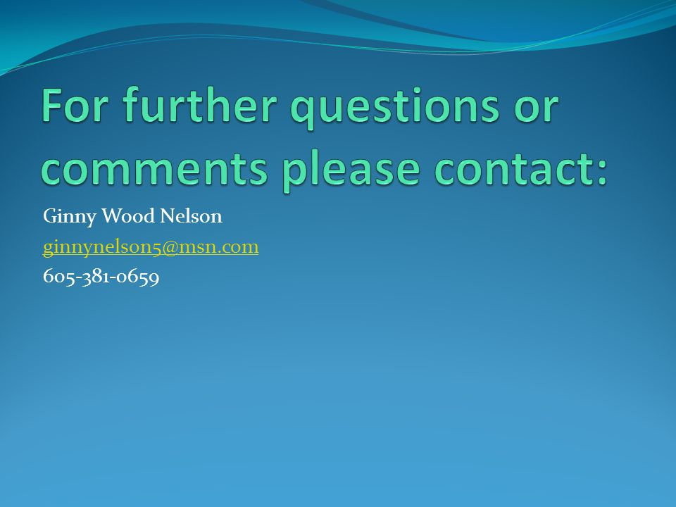 For further questions or comments please contact: